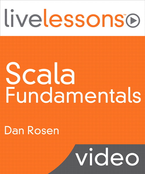 Scala Fundamentals LiveLessons (Video Training), Downloadable Version