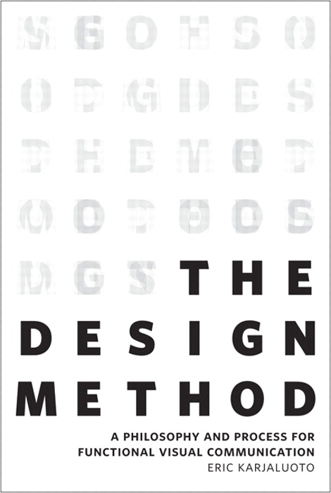 Design Method, The: A Philosophy and Process for Functional Visual Communication