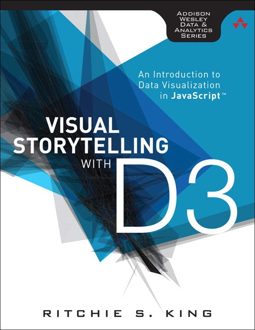 Visual Storytelling with D3: An Introduction to Data Visualization in JavaScript