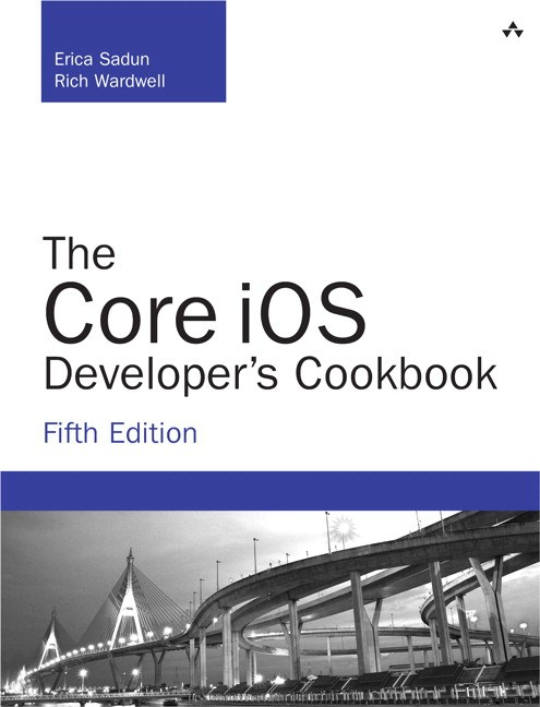 Core iOS Developer's Cookbook, The, 5th Edition