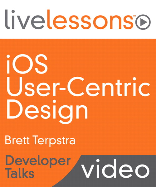 iOS User-Centric Design LiveLessons (Developer Talks), Downloadable Version