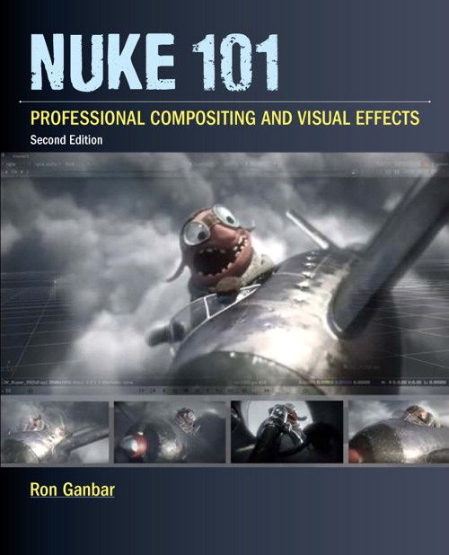 Nuke 101: Professional Compositing and Visual Effects, 2nd Edition