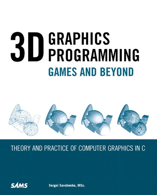 3D Graphics Programming: Games & Beyond