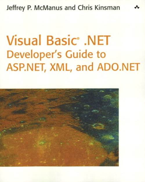 Visual Basic .NET Developer's Guide to ASP .NET, XML and ADO.NET