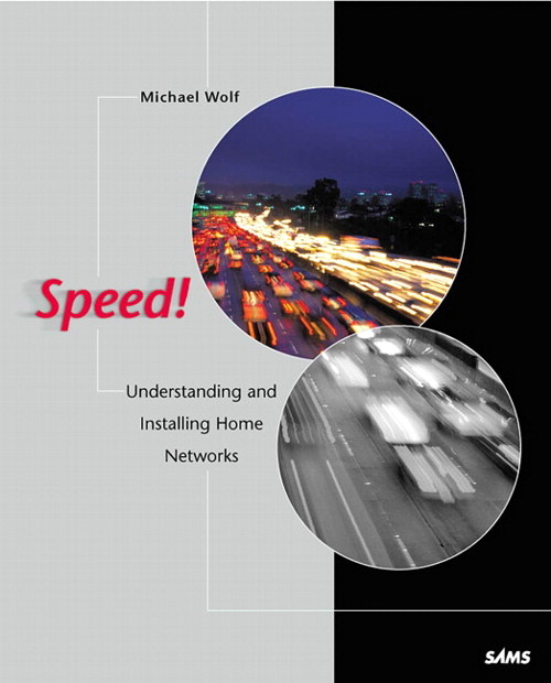 Speed!: Understanding and Installing Home Networks