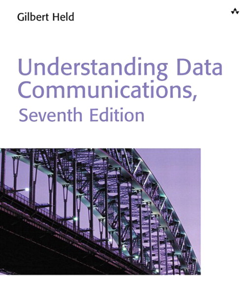Understanding Data Communications, 7th Edition