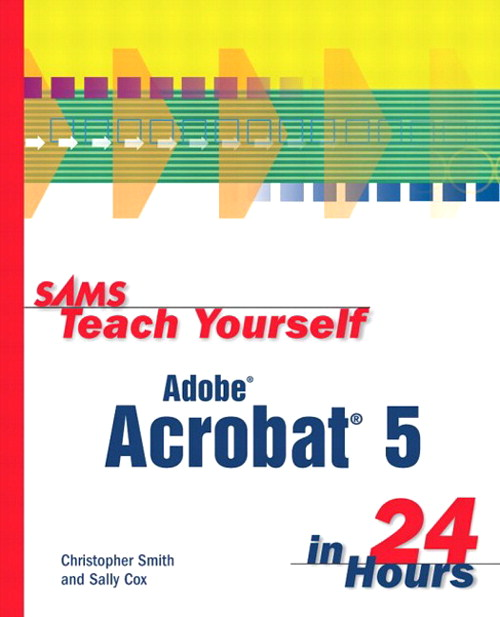 Sams Teach Yourself Adobe Acrobat 5 in 24 Hours