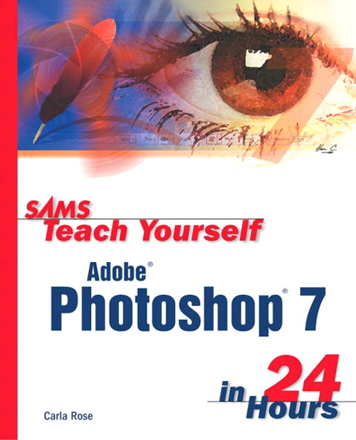 Sams Teach Yourself Adobe Photoshop 7 in 24 Hours