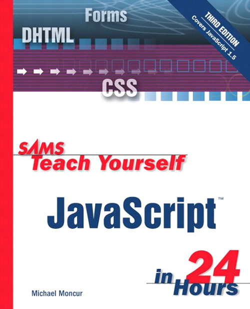Sams Teach Yourself JavaScript in 24 Hours, 3rd Edition