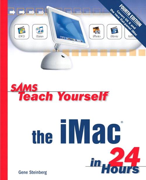 Sams Teach Yourself the iMac in 24 Hours, 4th Edition