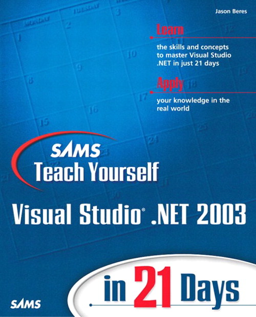 Sams Teach Yourself Visual Studio .NET 2003 in 21 Days