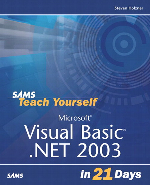 Sams Teach Yourself Microsoft Visual Basic .NET 2003 in 21 Days, 2nd Edition