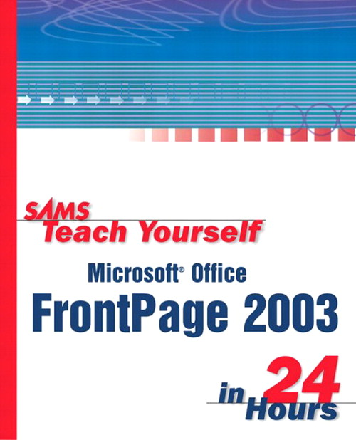 Sams Teach Yourself Microsoft Office FrontPage 2003 in 24 Hours