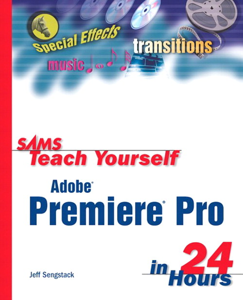 Sams Teach Yourself Adobe Premiere Pro in 24 Hours