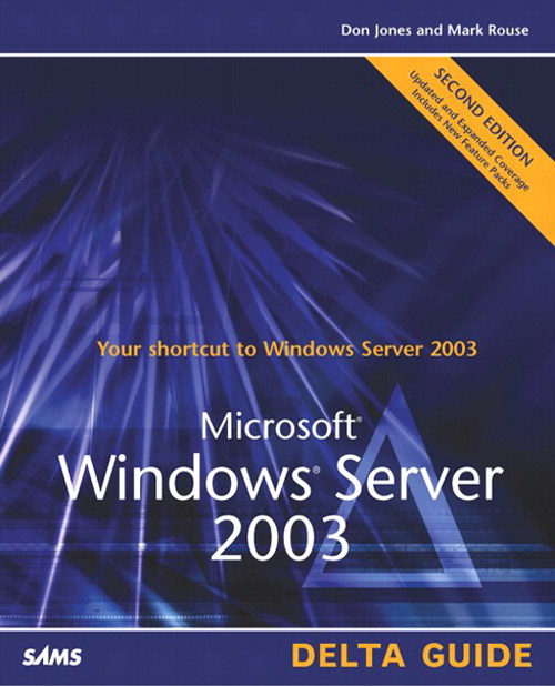 Microsoft Windows Server 2003 Delta Guide, 2nd Edition