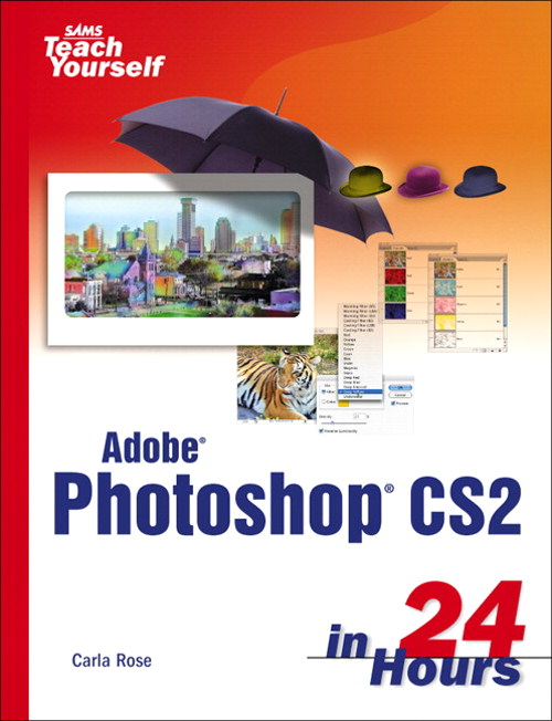 Sams Teach Yourself Adobe Photoshop CS2 in 24 Hours