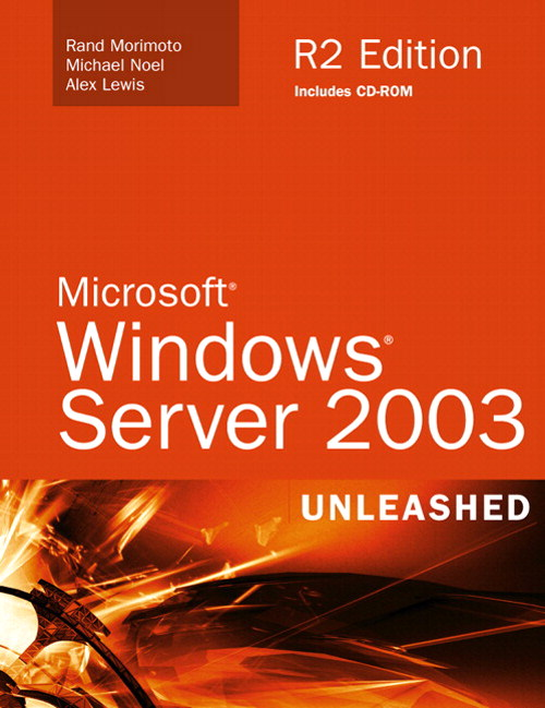 Microsoft Windows Server 2003 Unleashed (R2 Edition)
