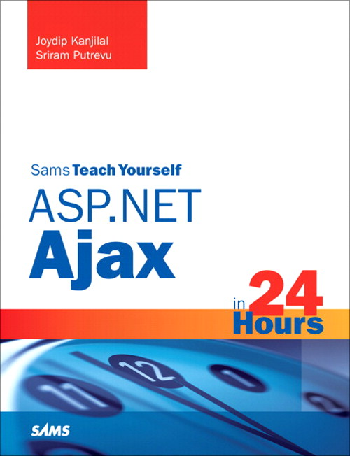 Sams Teach Yourself ASP.NET Ajax in 24 Hours
