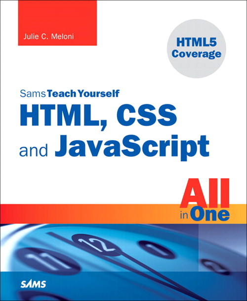 Sams Teach Yourself HTML, CSS, and JavaScript All in One