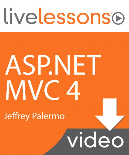 ASP.NET MVC 4 LiveLessons (Video Training), Downloadable Version