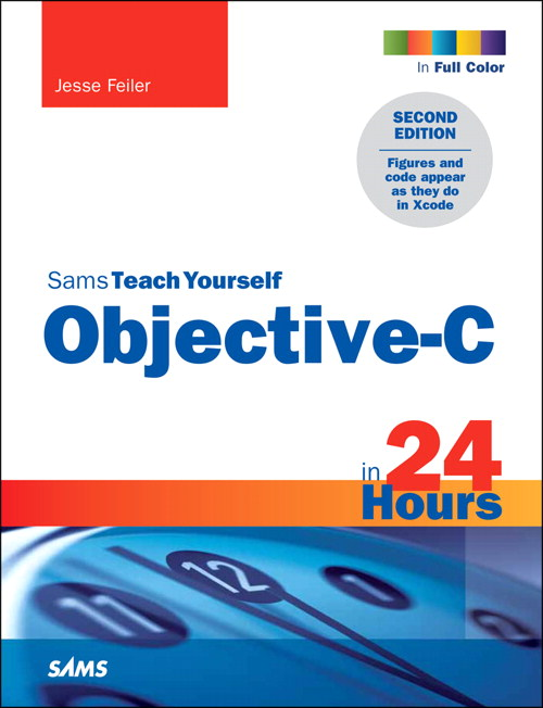 Sams Teach Yourself Objective-C in 24 Hours, 2nd Edition