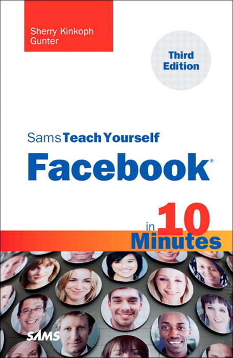 Sams Teach Yourself Facebook in 10 Minutes, 3rd Edition