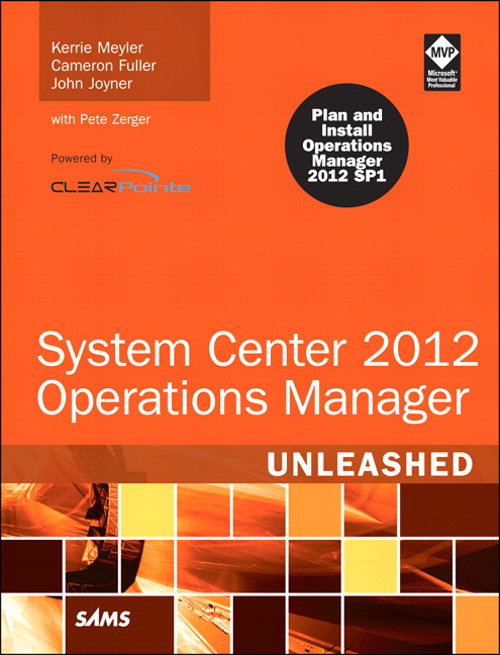 System Center 2012 Operations Manager Unleashed, 2nd Edition