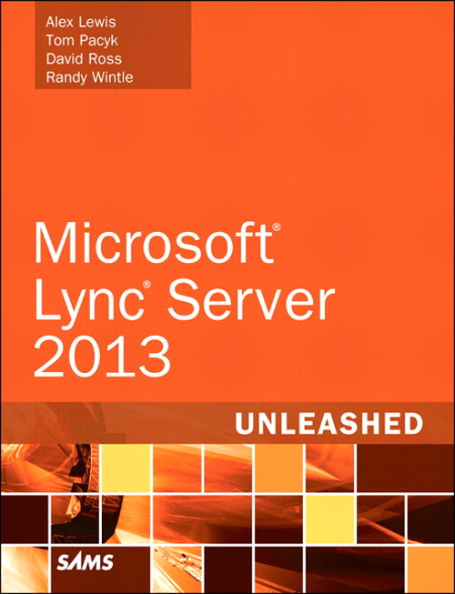 Microsoft Lync Server 2013 Unleashed, 2nd Edition