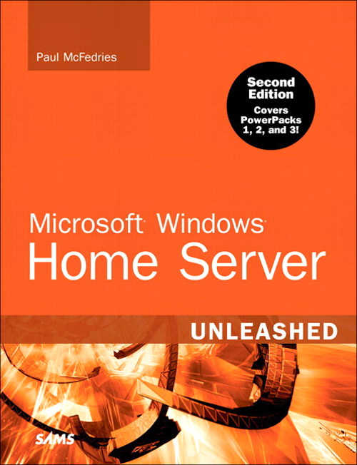 Microsoft Windows Home Server Unleashed, 2nd Edition