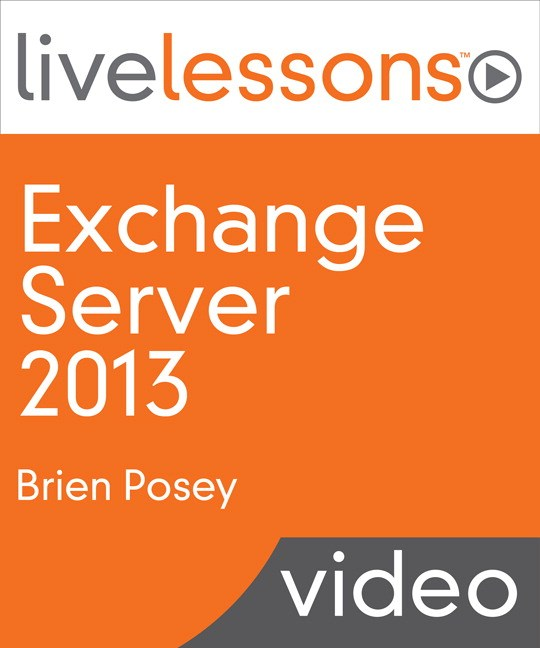 Microsoft Exchange 2013 LiveLessons (Video Training)
