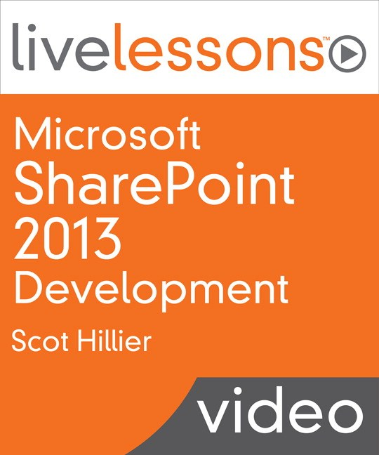Microsoft SharePoint 2013 Development LiveLessons (Video Training), Downloadable Video: Learn to Build Today's 10 Most Valuable Applications with Visual Studio 2013 Tools for SharePoint