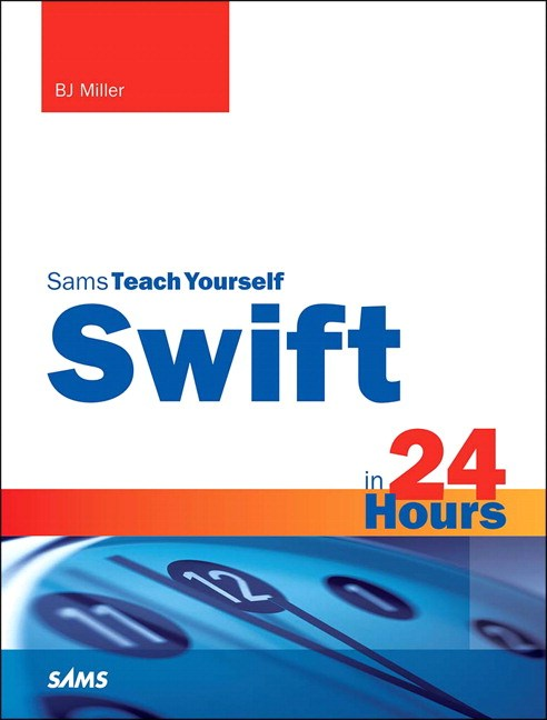 Swift in 24 Hours, Sams Teach Yourself