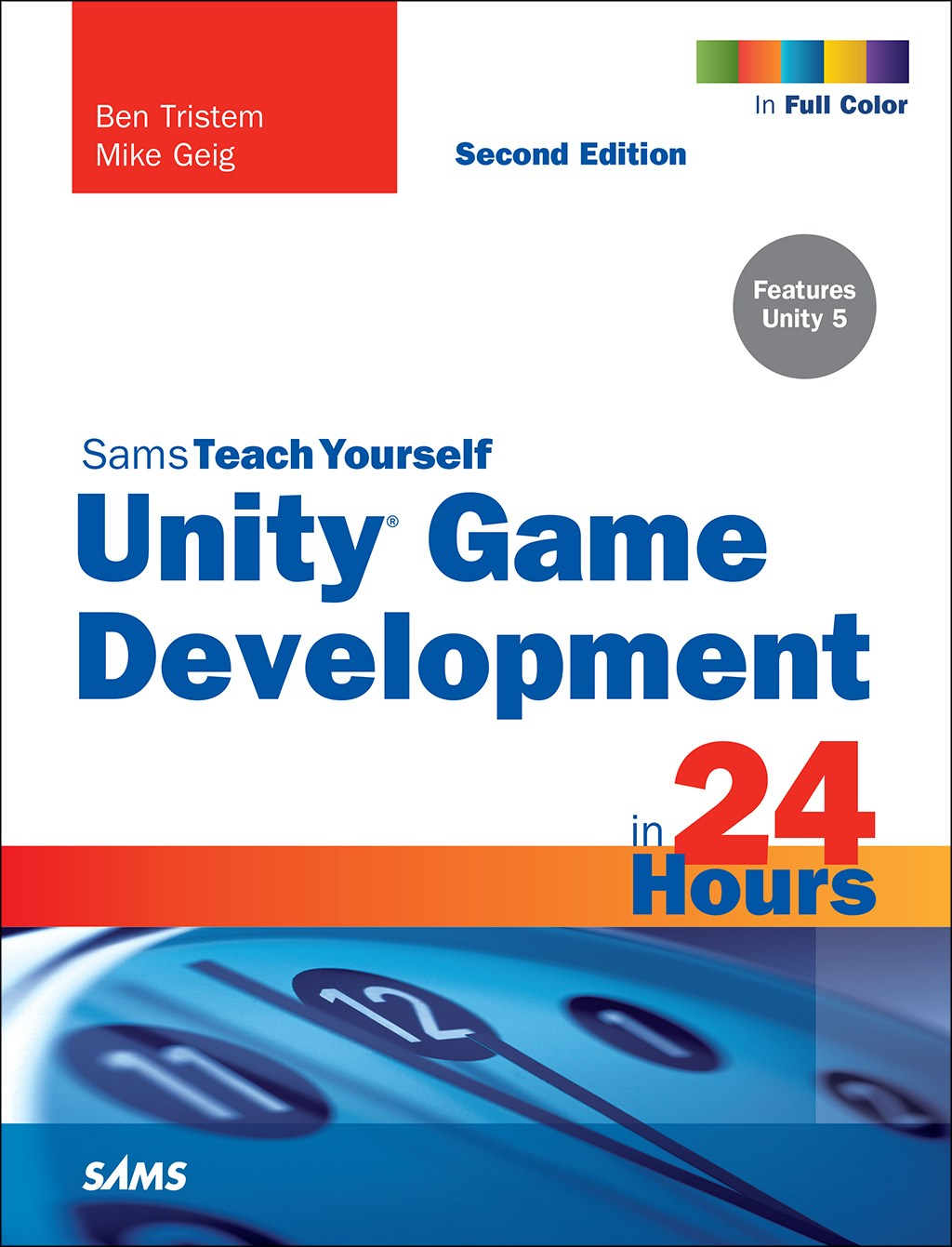 Unity Game Development in 24 Hours, Sams Teach Yourself, 2nd Edition