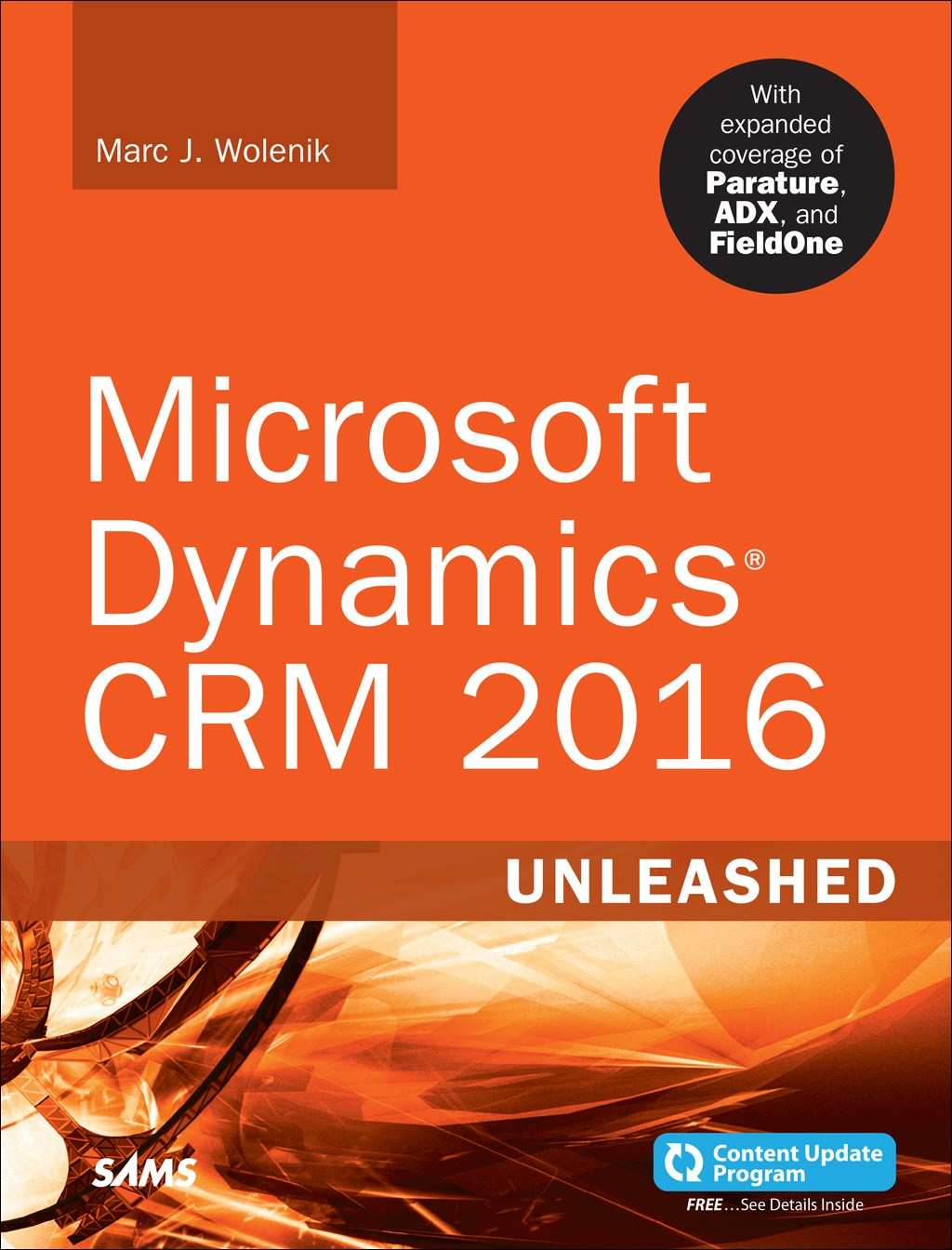 Microsoft Dynamics CRM 2016 Unleashed: With Expanded Coverage of Parature, ADX and FieldOne