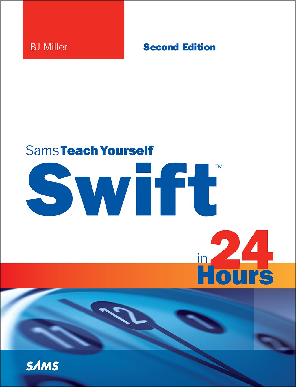Swift in 24 Hours, Sams Teach Yourself, 2nd Edition