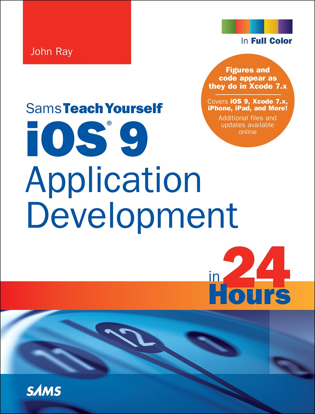 iOS 9 Application Development in 24 Hours, Sams Teach Yourself, 7th Edition