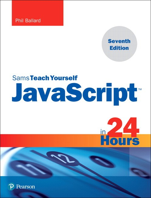 JavaScript in 24 Hours, Sams Teach Yourself, 7th Edition