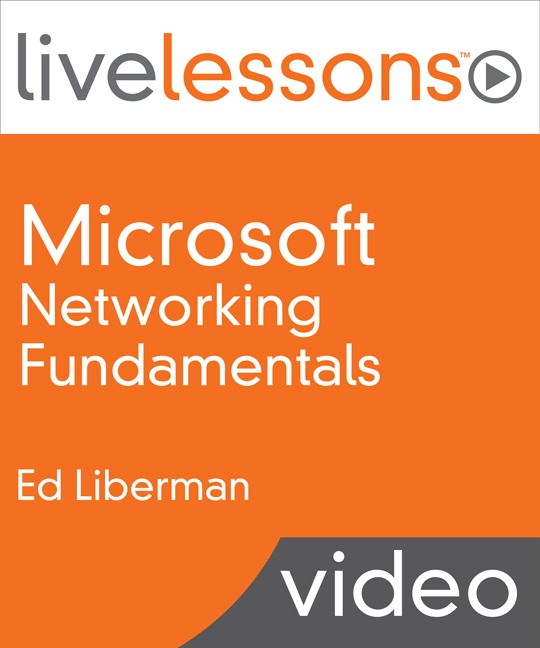 Microsoft Networking Fundamentals LiveLessons (Video Training), Downloadable Video