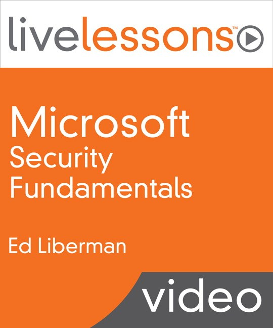 Microsoft Security Fundamentals LiveLessons (Video Training), Downloadable Video