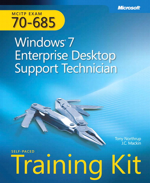 Self-Paced Training Kit (Exam 70-685) Windows 7 Enterprise Desktop Support Technician (MCITP)