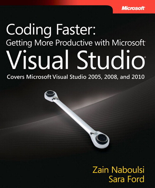 Coding Faster: Getting More Productive with Microsoft Visual Studio