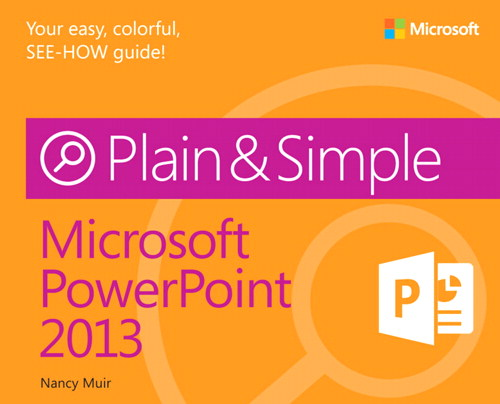 Microsoft PowerPoint 2013 Plain & Simple