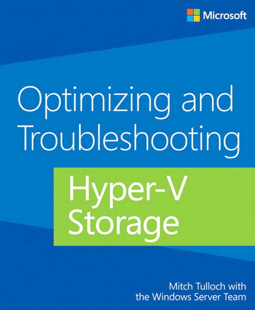Optimizing and Troubleshooting Hyper-V Storage