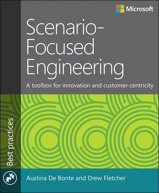 Scenario-Focused Engineering: A toolbox for innovation and customer-centricity