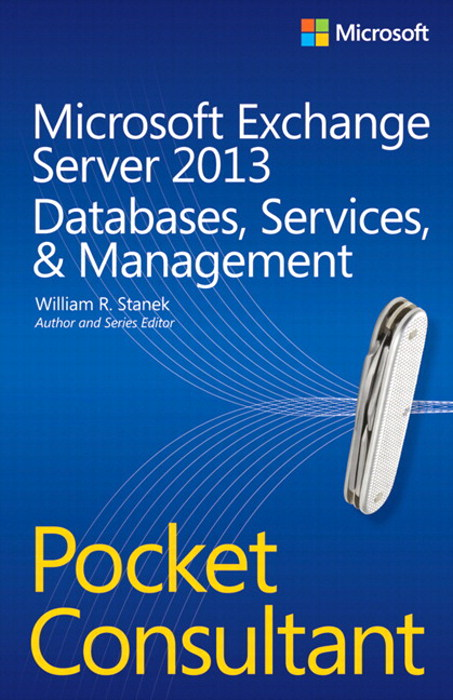 Microsoft Exchange Server 2013 Pocket Consultant Databases, Services, & Management