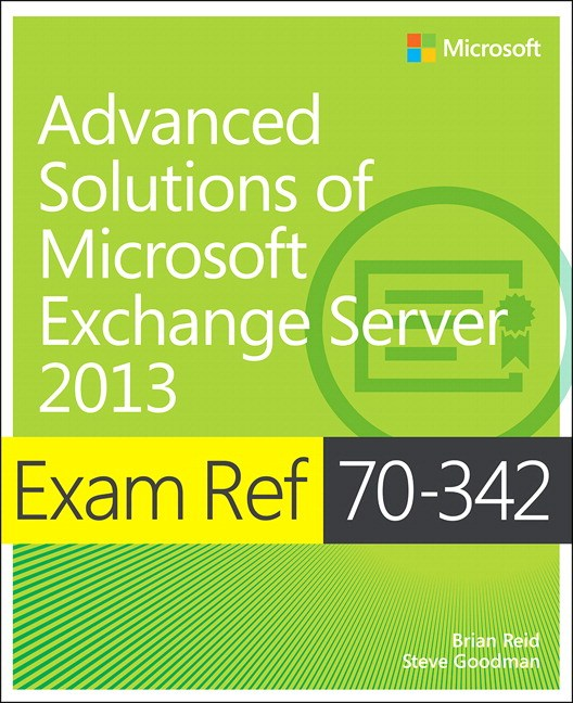 Exam Ref 70-342 Advanced Solutions of Microsoft Exchange Server 2013 (MCSE)