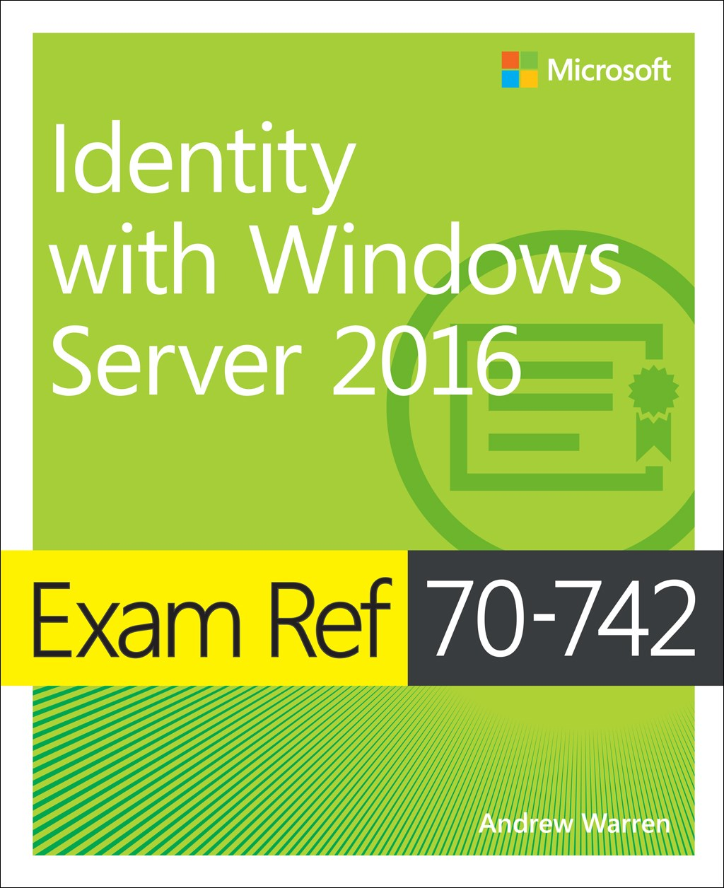 Exam Ref 70-742 Identity with Windows Server 2016