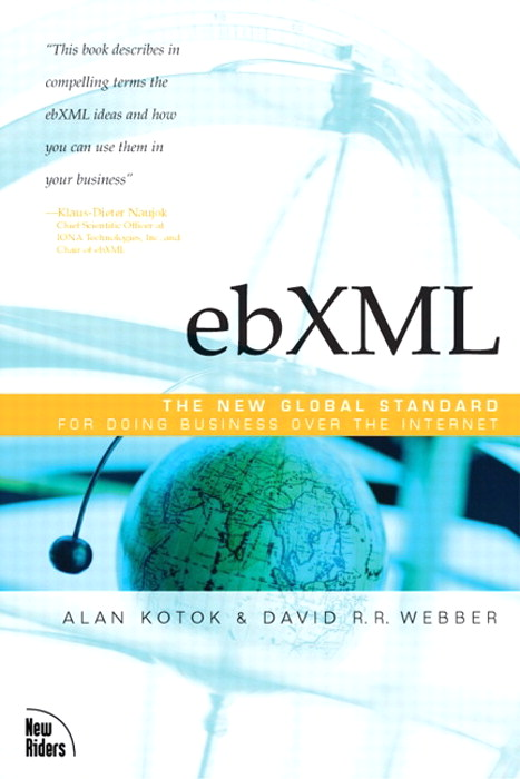 ebXML: The New Global Standard for Doing Business on the Internet