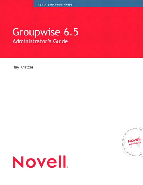 Novell GroupWise 6.5 Administrator's Guide