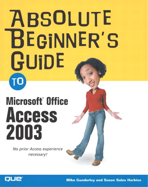 Absolute Beginner's Guide to Microsoft Office Access 2003